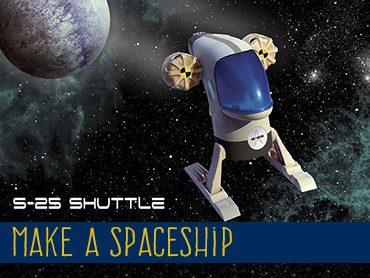 Make a Spaceship – S25 Shuttle